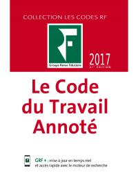 Le Code du Travail Annoté 2017