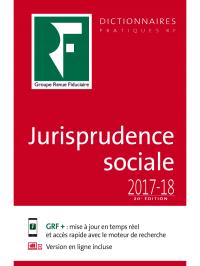 Dictionnaire de Jurisprudence sociale 2017-18