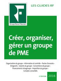 Créer, organiser, gérer un groupe de PME 2016
