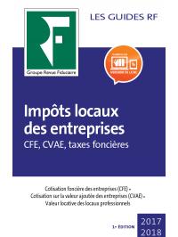 Impôts locaux des entreprises 2017 (CFE, CVAE, taxes foncières)