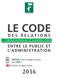 Le code des relations entre le public et l'administration 2016