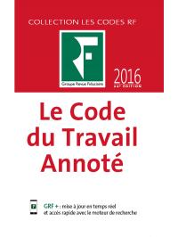 Le Code du Travail Annoté 2016