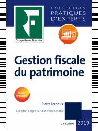 Gestion fiscale du patrimoine 2019