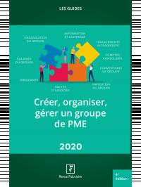 Créer,organiser,gérer un groupe de PME 2020