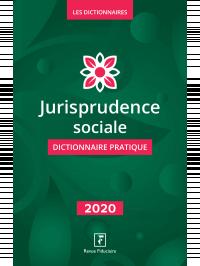 Dictionnaire de Jurisprudence sociale 2020