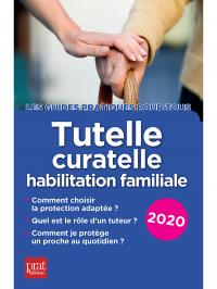 Tutelle, curatelle habilitation familiale 2020