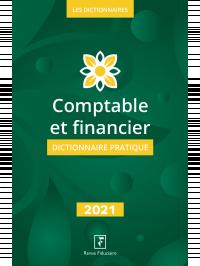 Dictionnaire Comptable et financier 2021