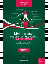 Moi manager, mes droits et mes devoirs en droit du travail 2021