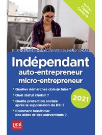Indépendant, auto-entrepreneur, micro-entrepreneur 2021
