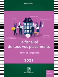 La fiscalité de tous vos placements 2021